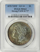 1878 7/8TF STRONG TOP 100 $1 MORGAN SILVER DOLLAR VAM-41 7/7 PCGS MINT STATE 63