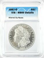 1881-O MORGAN DOLLAR SILVER S$1 UNCIRCULATED ICG MINT STATE 60 DETAILS ALTERED SURFACES