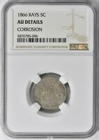 1866 SHIELD NICKEL WITH RAYS 5C NGC AU DETAILS CORROSION