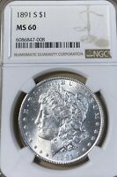 1891-S NGC MINT STATE 60 MORGAN SILVER DOLLAR