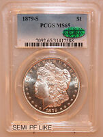 1879-S MORGAN SILVER DOLLAR PCGS MINT STATE 65. CAC APPROVED. COIN IS SEMI PROOF LIKE