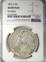 1872 S SEATED LIBERTY DOLLAR SHARP NGC AU   ORIGINAL & NOT CLEANED   REDUCED