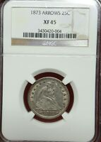 1873 ARROWS SEATED LIBERTY QUARTER NGC XF 45