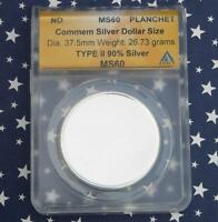 ND ANACS MINT STATE 60 TYPE 2 90 SILVER BLANK PLANCHET, COMMEMORATIVE DOLLAR SIZE