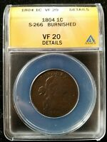 1804 DRAPED BUST LARGE CENT S-266  GRADED VF 20 DETAILS BY ANACS  BURNISHED