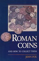 ROMAN COINS AND HOW TO COLLECT THEM BY JOHN FOX