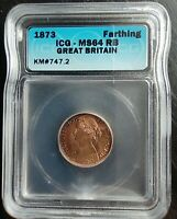1873 GREAT BRITAIN FARTING ICG MINT STATE 64RB