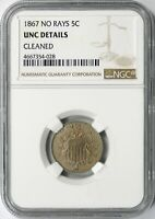 1867 SHIELD NICKEL 5C NGC UNC DETAILS CLEANED