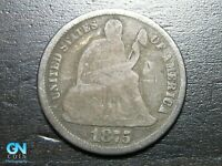 1875 P SEATED DIME --  MAKE US AN OFFER  B2243