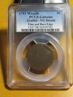 1793 LARGE CENT - WREATH - VINE  & BARS EDGE  PCGS GENUINE  GRAFFITI - VG DETAIL