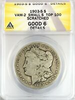 1903-S VAM-2 SMALL S TOP 100 MORGAN DOLLAR SILVER S$1 ANACS G6 DETAILS SCRATCHED