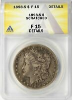 1898-S MORGAN SILVER DOLLAR $1 ANACS F15 DETAILS - SCRATCHED