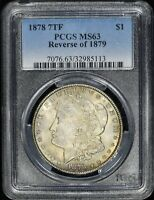 1878 7TF MORGAN DOLLAR REVERSE OF 1879 PCGS MINT STATE 63 - LY TONED