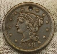 1848 LARGE CENT BRAIDED HAIR X709 HOLED UNITED STATES CENT COPPER PENNY