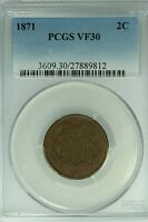 1871 TWO CENT PEICE PCGS VF30 2C US COIN LOT 1924