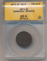 1871 TWO CENT PIECE  - ANACS CERTIFIED  GD 6 DETAILS