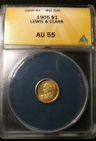 HIGH GRADE 1905 LEWIS & CLARK COMMEMORATIVE $1GOLD ANACS AU-55