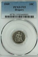 1840 SEATED DIME PCGS F15 WITH DRAPERY 10C US COIN LOT 3329