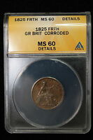 1825 GREAT BRITAIN. FARTHING. ANACS GRADED MS 60  DET .