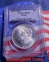 1878 7/8 MORGAN SILVER DOLLAR PCGS MINT STATE 63 WEAK  SPARKLING WHITE GEM