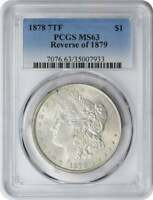 1878-P MORGAN SILVER DOLLAR 7TF REVERSE OF 1879 MINT STATE 63 PCGS