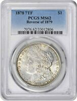 1878 MORGAN SILVER DOLLAR 7TF REVERSE OF 1879 MINT STATE 62 PCGS