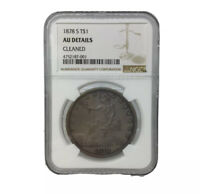 1878 S UNITED STATES SILVER TRADE DOLLAR NGC AU DETAILS   CL