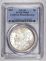 1897 MORGAN SILVER DOLLAR VAM 6A NEAR DATE, PITTED REV TOP 100 PCGS MINT STATE 61 9403
