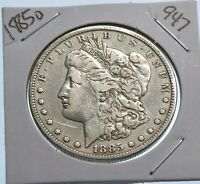 1885 O  MORGAN SILVER DOLLAR $1 .90  947