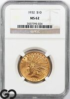 1932 MS62 GOLD EAGLE $10 GOLD INDIAN NGC MINT STATE 62    VE