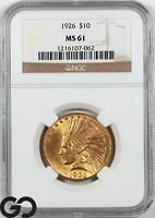 1926 MS61 GOLD EAGLE $10 GOLD INDIAN NGC MINT STATE 61    LU