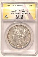 1891-CC VAM-3 MORGAN SILVER DOLLAR GRADED BY ANACS AS AN AU-50 DETAILS-CLEANED