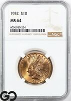 1932 MS64 GOLD EAGLE $10 GOLD INDIAN NGC MINT STATE 64    LU