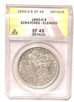 KEY 1895-O MORGAN SILVER DOLLAR GRADED BY ANACS AS A EF-45 DETAILS-SCR.-CLEANED