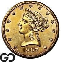 1907 S GOLD EAGLE $10 GOLD LIBERTY    FREE SHIPPING
