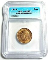 GREAT BRITAIN 1915 GOLD SOVEREIGN ICG CERTIFIED AU50, EXCELLENT CONDITION