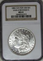 1882 O/S, TOP 100, VAM4, RECESSED S MORGAN SILVER DOLLAR MINT STATE 61 NGC ALL WHITE