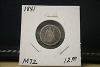 1841 SEATED LIBERTY DIME SILVER LOT M72