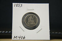1853 SEATED LIBERTY DIME SILVER LOT M406
