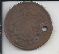 1867 TWO CENT COPPER,  TYPE COIN, NO RESERVE, SHIPS FREE, HOLED