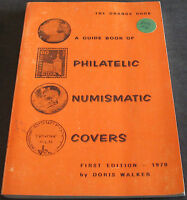 A GUIDE BOOK OF PHILATELIC NUMISMATIC COVERS 1ST EDITION 1970 WALKER