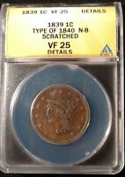 1839 US LARGE CENT TYPE OF 1840 N-8 SCRATCHED ANACS  FINE 25 DETAILS
