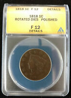 1818 US LARGE CENT ROTATED DIES POLISHED ANACS FINE 12 DETAILS