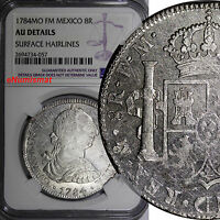 MEXICO CHARLES III SILVER 1784 MO FM 8 REALES NGC AU DETAILS LAST YEAR KM 106.2