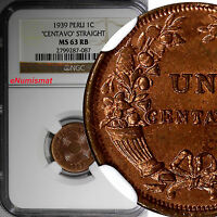 PERU BRONZE 1939 1 CENTAVO STRAIGHT NGC MS63 RB KM 208.2 THICK PLANCHET RED