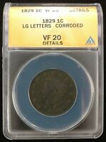 1829 US LARGE CENT LARGE LETTERS CORRODED ANACS  FINE 20 DETAILS