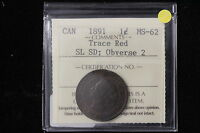 1891 CANADA. LARGE CENT. SLSD OBVERSE 2. ICCS GRADED MS 62 TR. XTU528