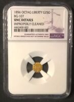 1856 CAL. GOLD OCTAG LIBERTY 25C NGC UNC DETAILS BG 107  IMPROPERLY CLEANED