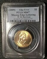 2009  W.H. HARRISON DOLLAR  MISSING EDGE LETTERS  PCGS MINT STATE 67