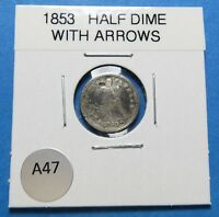 1853 SILVER HALF DIME WITH ARROWS   PRIOR TO THE CIVIL WAR   COMB SHIP  LOT A47